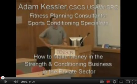 Video Presentation: How to Make Money in the Strength and Conditioning Business in the Private Sector